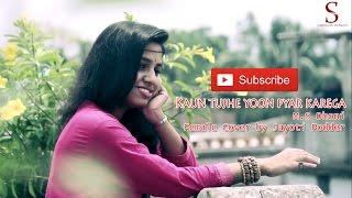 Kaun Tujhe Yoon Pyar Karega -  M.S Dhoni | Female Cover by Jayoti Podder