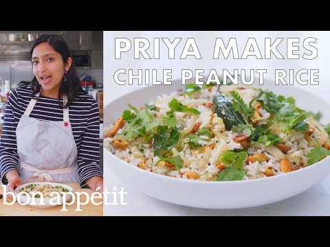 Priya Makes Chile Peanut Rice | From the Test Kitchen | Bon Appétit