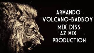 ارماندو - فولكينو ام سي - باد بوي - مكس دسات / Volcavo Mc - Armando - Bad boy - Mix Diss