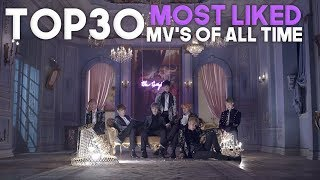«TOP 30» MOST LIKED KPOP GROUPS MUSIC VIDEOS OF ALL TIME