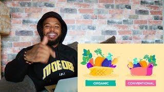 Is Organic Really Better? Healthy Food or Trendy Scam? | Reaction