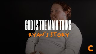 Your Relationship With God Is The Main Thing - Ryan's Testimony