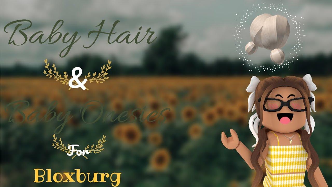 Baby Hair Onesie Codes For Bloxburg Sunflxowergirl Youtube