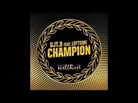 DJ T.O Feat. Leftside - Champion