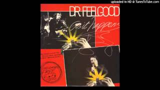 Dr. Feelgood - Ninety-Nine And A Half (Won