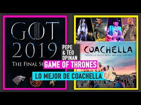 Ari & BlackPink en Coachella 2019  GOT Temporada Final  Madame X  Pepe & Teo Opinan
