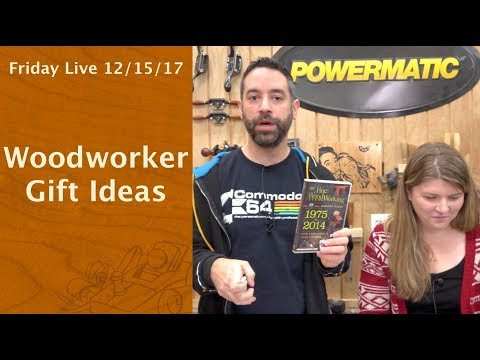 Woodworker Gift Ideas - Friday Live!