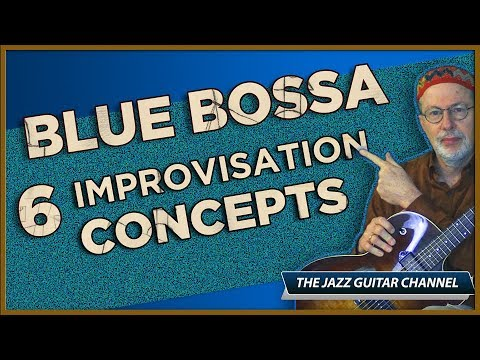Blue Bossa Improvisation Concepts - Jazz Guitar Lessons