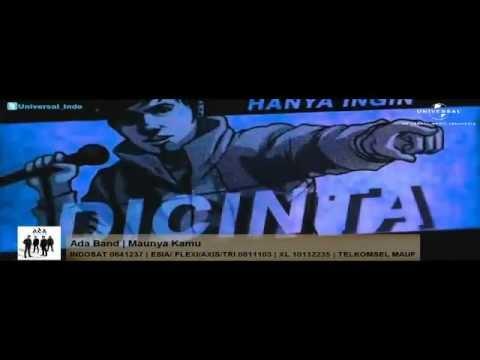 ADA Band - Maunya Kamu ( Video Clip )