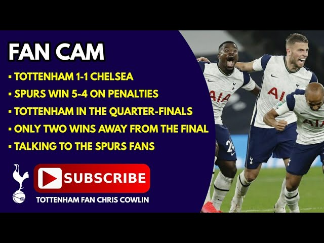 FAN CAM: Tottenham 1-1 Chelsea (Spurs Win 5-4 on Penalties) Spurs Through to the Quarter-Finals!