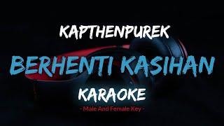 Berhenti Kasihan - KapthenpureK (Karaoke) Male Female Key | By Music