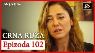 Crna Ruza - Epizoda 102