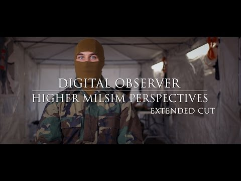 Digital Observer: Higher MilSim Perspectives (Extended Cut w/Interviews)