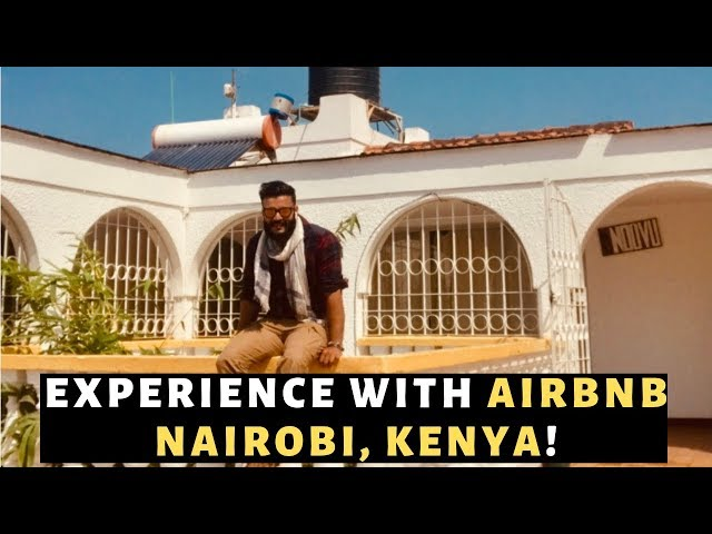 My 1st experience with Airbnb in Nairobi, Kenya - Tripoto