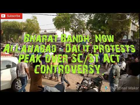 Bharat Bandh:Now Allahabad Dalit protests peak over SC/ST Act controversy