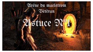 Astuce N°1 - Arène de Maelstrom Vet TESO