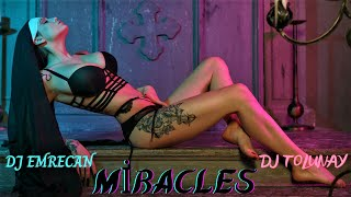 DJ Emrecan & DJ Tolunay - Miracles (Club Mix)
