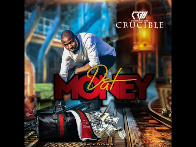 Crucible-Dat Money