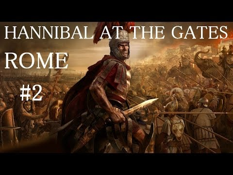 Hannibal at the Gates|| Rome || Celtic Tribes vs Italy Pt.2