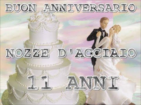 11 Anniversario Di Matrimonio.Buon Anniversario Nozze Di Acciaio 11 Anni Di Matrimonio