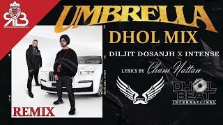 Umbrella Dhol Mix Diljit Dosanjh X Intense Ft.Light Bass 11 X Dj Impact (Dhol Beat International)