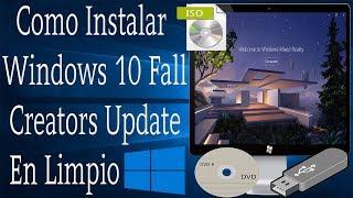 Còmo Instalar Windows 10 Fall Creators Update En Limpio | Crear Unidades De Arranque USB/DVD | ISO