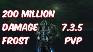 200 MILLION DAMAGE - 7.3.5 Frost Death Knight PvP - WoW Legion
