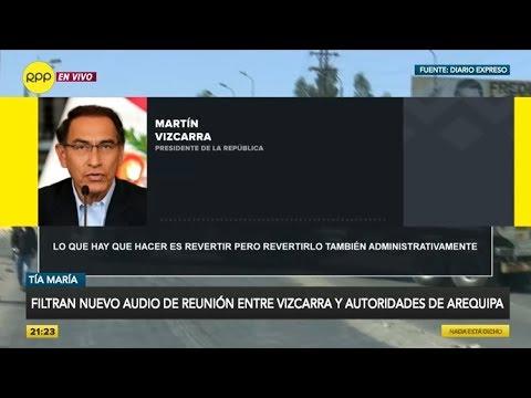 Tía María: Filtran nuevo audio de reunión entre Vizcarra y autoridades de Arequipa