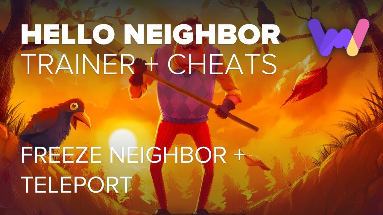 Hello Neighbor Trainer And Cheats Freeze The Neighbor Teleport