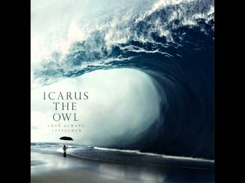 Icarus The Owl- What We Had Was Never Love