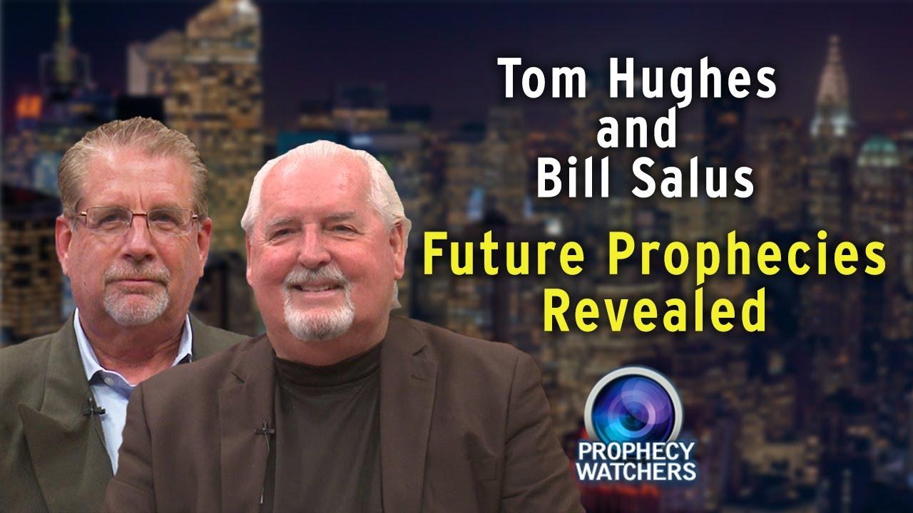 Tom Hughes and Bill Salus: Future Prophecies Revealed