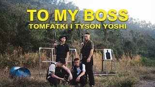 《MV》 光頭幫TomFatKi x Tyson Yoshi - To My Boss【 Official Music Video 官方完整版 】