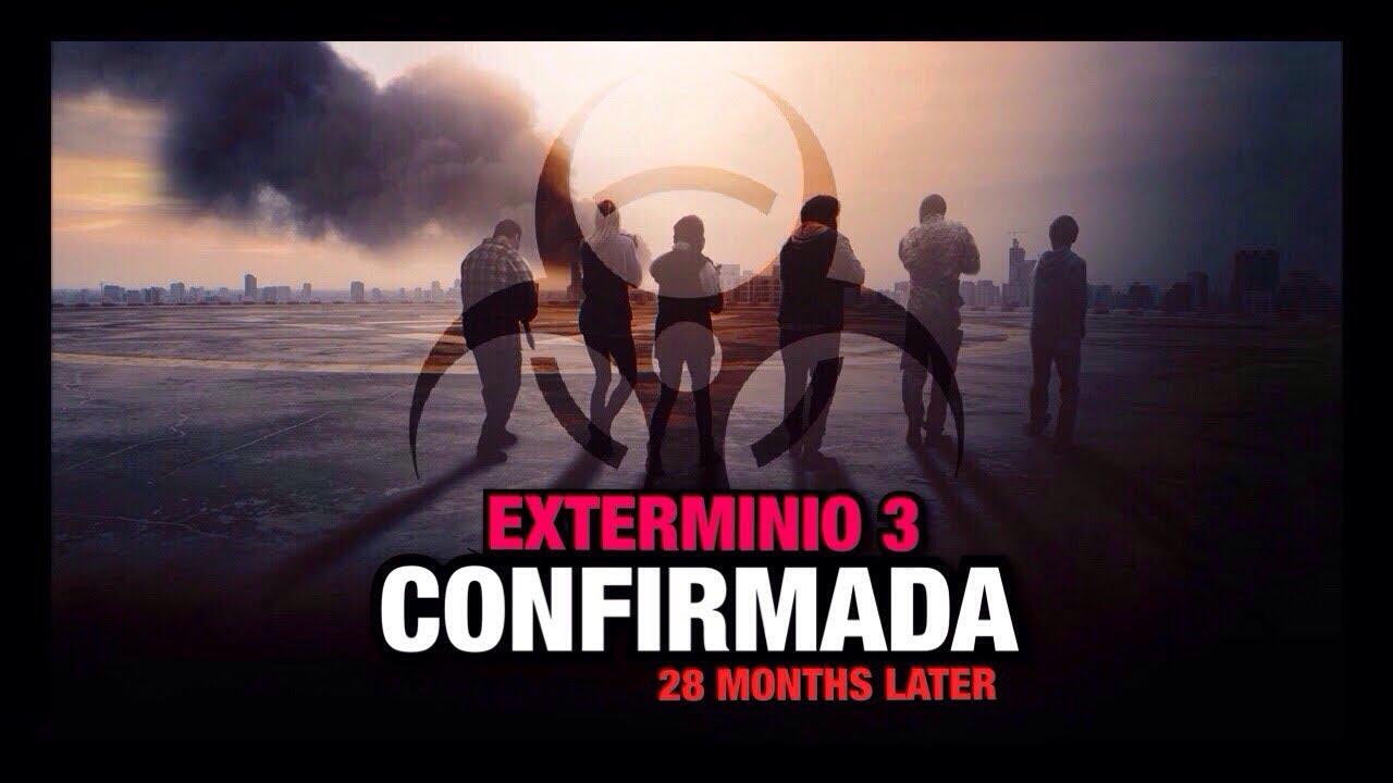 Exterminio 3 Confirmada Todo Lo Que Sabemos Youtube