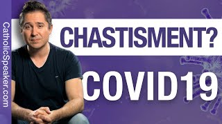 Is Coronavirus A Punishment From God? (Catholic Chastisement)