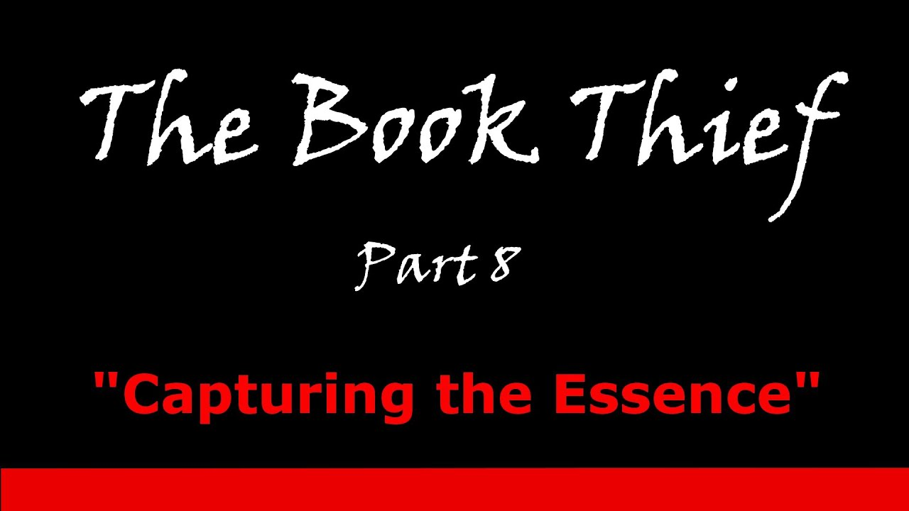 capturing the essence part the book thief capturing the essence part 8 the book thief