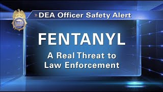 Roll Call Video Warns About Dangers of Fentanyl Exposure