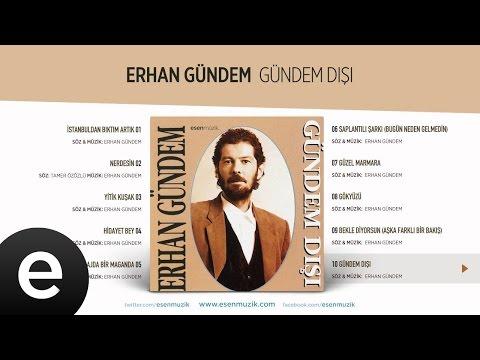Gündem Dışı (Erhan Gündem) Official Audio #gündemdışı #erhangündem