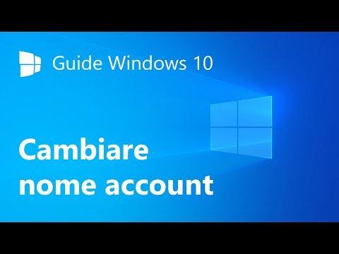 Come cambiare il nome del proprio account in Windows 10