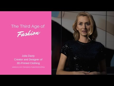 Julia Daviy Speech The Third Age of Fashion - 3D Printing and Sustainability, Future