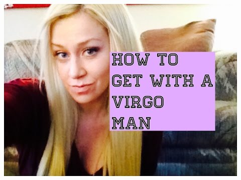 How to Get With a Virgo Man from YouTube · Duration:  8 minutes 53 seconds