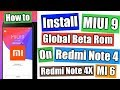 How to Update MIUI 9 on Redmi Note 4, 4X, MI 6, Xiaomi Global Beta Rom, Install Android 7.0 Nougat