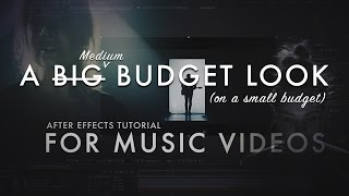 Making A Low Budget Music Video - After Effects Tutorial