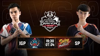 IGP Gaming vs SWING Phantom - Vòng 8 Ngày 2 - Đấu Trường Danh Vọng Mùa Xuân 2019