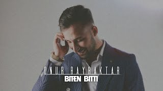M.Onur Bayraktar - Biten BİTTİ ( Beste ) thumbnail
