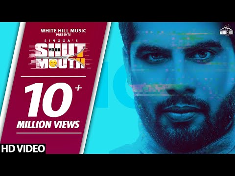 Shut Your Mouth Full Song Singga  The Kidd  New Punjabi Song 2020  White Hill Music