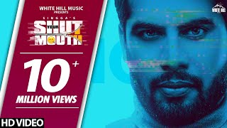 Shut Your Mouth (Full Song) Singga | The Kidd | New Punjabi Song 2020 | White Hill Music