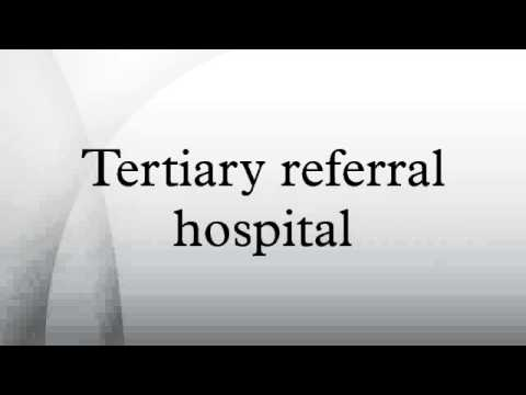 Tertiary referral hospital