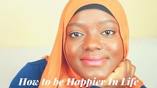 HOW TO BE HAPPIER IN LIFE (A muslimah's perspective) - Stafaband