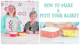 How to make a Petit Four Basket with ByAnnie and Fat Quarter Shop