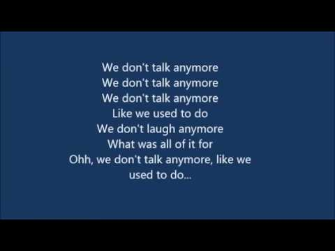 We don't talk any more